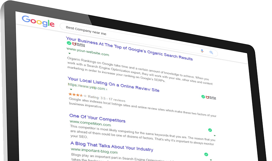 Search Engine Results Page (SERP) to show expert SEO results for small businesses. Best Company near me. Your Business At The Top of Google's Organic Search Results. Organic Rankings on Google take time and a certain amount of knowledge to achieve. When you work with a Search Engine Optimization expert, they will work with your site, other sites and content marketing in order to increase your ranking on Google's SERPs. Your Local Listing On a Online Review Site. Google also indexes local listings sites and online review sites which make these two factors of your business imperative. This competitor is most likely competing for the same keywords that you are. The reason that you are ahead of them could be one of dozens of factors. That's why it's important to always monitor your SEO. A Blog That Talks About Your Industry. Blogs play an important part in Search Engine Optimization and Organic Ranking since Google takes the freshness of your content marketing into consideration. It makes sense since they are trying to make sure their users are getting the best, most up-to-date and relevant information. See something different about this listing? This competition has optimized their site very well for search engines using a mark-up language that will provide additional links in their search results. Fortunately for you, 34% of people will click on the very first organic search result, however most never leave the first page. So although this competitor is far down, they will still be considered.
